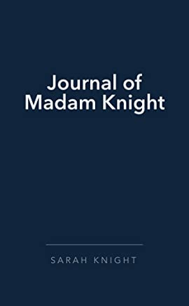 Journal of Madam Knight (English Edition)