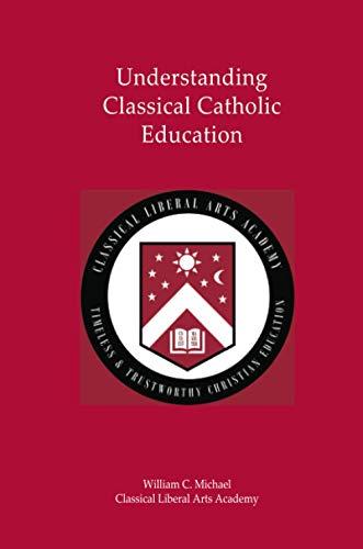 Praeceptor Training: Understanding Classical Catholic Education