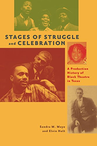 Stages of Struggle and Celebration: A Production History of Black Theatre in Texas (Jack and Doris Smothers Series in Texas History, Life, and Culture, Band 43)