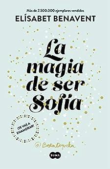 La magia de ser Sofía (Bilogía Sofía 1) (Spanish Edition)