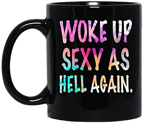 N\A Woke UP SeXy As HeLl Again Grafik Black Custom Neuheit Becher mit Griff, isolierte Keramik Wiederverwendbare Kaffee Reisebecher