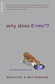 Why Does E=mc2?   And Why Should We Care?