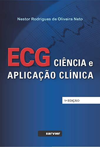 ECG. Ciência E Aplicação Clinica