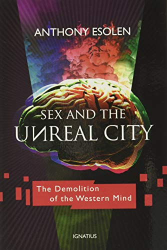 Sex and the Unreal City: The Demolition of the Western Mind