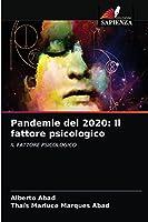 Pandemie del 2020: Il fattore psicologico: IL FATTORE PSICOLOGICO