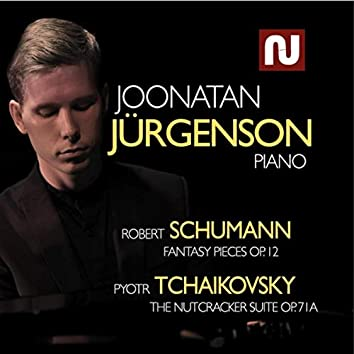 Schumann: Fantasy Pieces Op. 12 - Tchaikovsky: The Nutcracker Suite Op. 71a