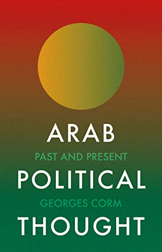 Arab Political Thought: Past and Present (English Edition)