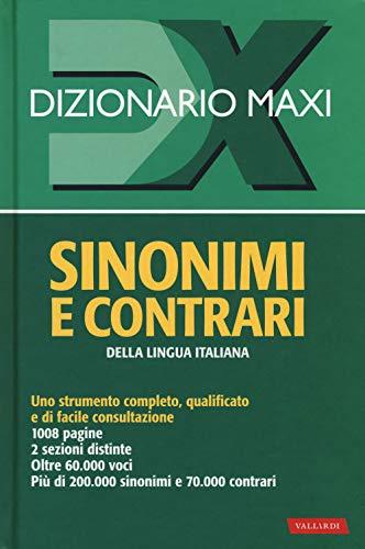 Dizionario maxi. Sinonimi e contrari della lingua italiana. Nuova ediz.