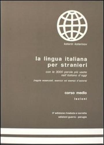 La Lingua Italiana Per Stranieri: Level 2: Corso Medio: Textbook (Italian Edition)