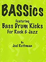 Bassics: Featuring Bass Drum Kicks for Rock and Jazz