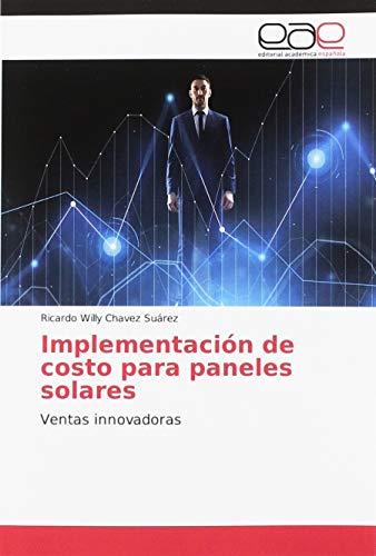 Implementación de costo para paneles solares: Ventas innovadoras