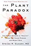 """The Plant Paradox: The Hidden Dangers in """"Healthy"""" Foods That Cause Disease and Weight Gain (The Plant Paradox, 1)"""