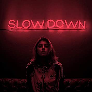 Slow Down (feat. Feedbach)