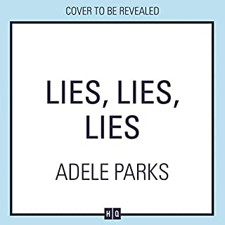 Lies Lies Lies                   By:                                                                                                                                 Adele Parks                           Length: 10 hrs and 14 mins     Not rated yet     Overall 0.0