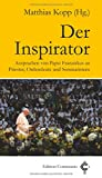 Der Inspirator: Ansprachen von Papst Franziskus an Priester, Ordensleute und Seminaristen (Edition Communio)