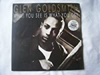 What You See Is What You Get - Glen Goldsmith LP