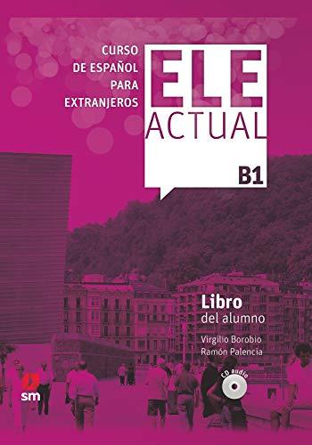 ELE ACTUAL B1. Libro del alumno: Libro del alumno (con licencia digital) + CDs B1 - 2019 ed