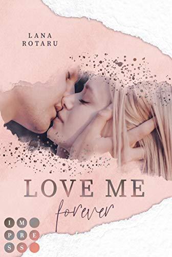 Buchseite und Rezensionen zu 'Love Me Forever (Crushed-Trust-Reihe 4): New Adult Liebesroman' von Lana Rotaru