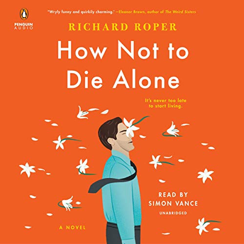 How Not to Die Alone audiobook cover art
