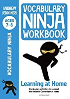 Vocabulary Ninja Workbook for Ages 7-8: Vocabulary activities to support catch-up and home learning