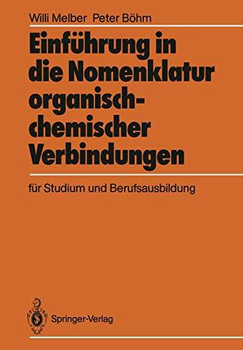 Einführung in die Nomenklatur Organisch-Chemischer Verbindungen für Studium und Berufsausbildung