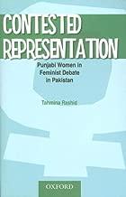 Contested Representation: Punjabi Women in Feminist Debate in Pakistan