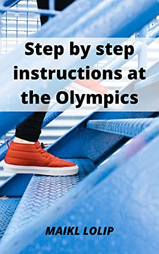 Step by step instructions at the Olympics (English Edition)