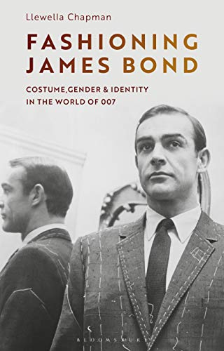 Fashioning James Bond: Costume, Gender and Identity in the World of 007