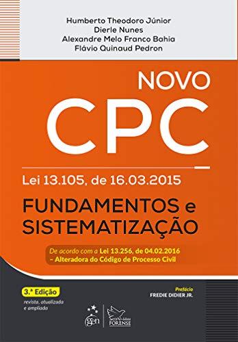 Novo CPC - fundamentos e sistematização: Lei 13.105, de 16.03.2015 - Fundamentos e Sistematização