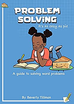 PROBLEM SOLVING ..It s as easy as pie  A guide to solving word problems