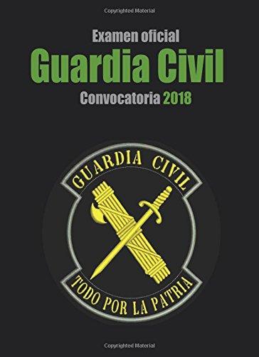 Examen oficial Guardia Civil. Convocatoria 2018: Escala de cabos y guardias de la Guardia Civil