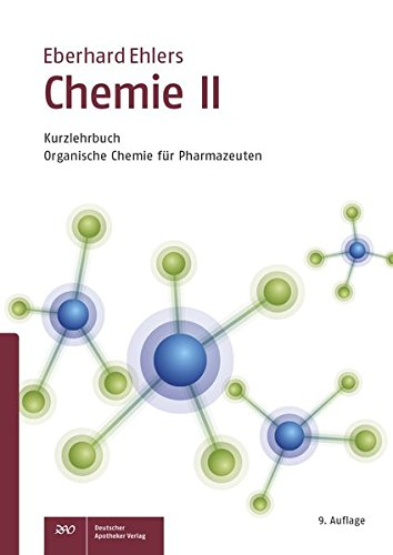 Chemie II - Kurzlehrbuch: Organische Chemie für Pharmazeuten (Wissen und Praxis)