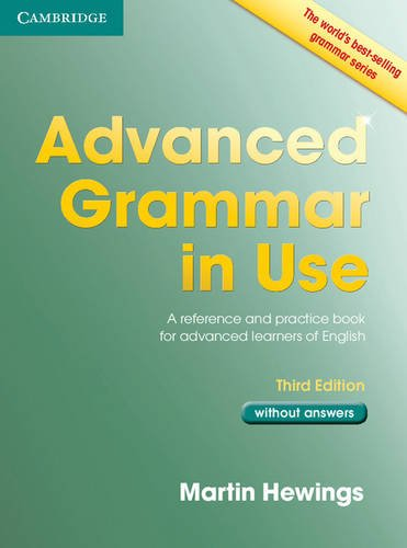 Advanced Grammar in Use 3rd Edition Book without Answers: A Reference and Practical Book for Advanced Learners of English