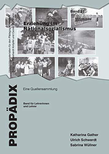 Erziehung im Nationalsozialismus: Eine Quellensammlung. Band für Lehrerinnen und Lehrer