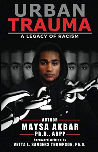 Compare Textbook Prices for Urban Trauma: A Legacy of Racism  ISBN 9781946384249 by Akbar PhD, Maysa