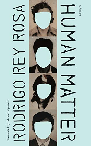 Image of Human Matter: A Fiction (Latin American Literature in Translation)