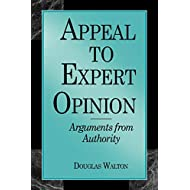 Appeal to Expert Opinion: Arguments from Authority: Arguments from Authority