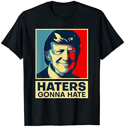 Funny Haters Gonna Hate President Donald Trump T Shirt product image