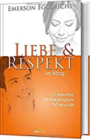 Liebe & Respekt im Alltag: 52 Andachten fuer eine gelingende Partnerschaft.