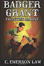 Badger Grant: Frontier Marine: From The Author of