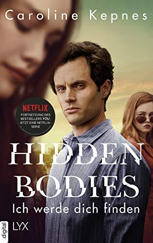 Hidden Bodies - Ich werde dich finden: Band 2 zur NETFLIX-Serie YOU (Joe Goldberg)