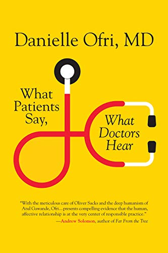 Compare Textbook Prices for What Patients Say, What Doctors Hear Reprint Edition ISBN 9780807087497 by Ofri MD, Danielle