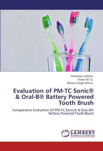 Evaluation of PM-TC Sonic® & Oral-B® Battery Powered Tooth Brush: Comparative Evaluation Of PM-TC Sonic® & Oral-B® Battery Powered Tooth Brush
