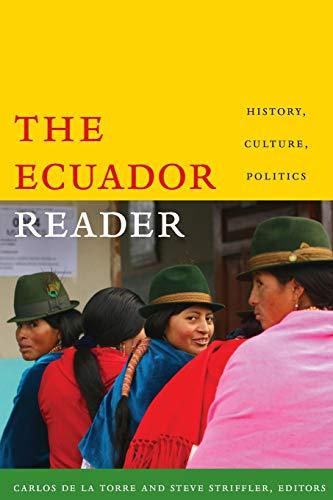 The Ecuador Reader: History, Culture, Politics (Latin America Readers)