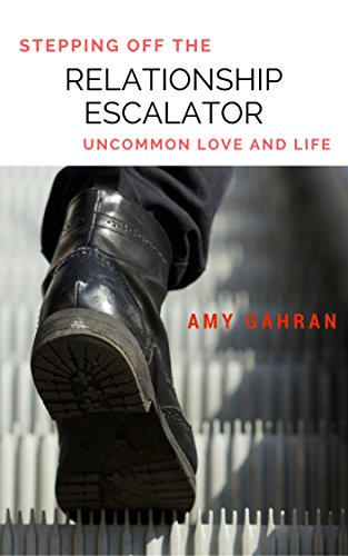 Stepping Off the Relationship Escalator: Uncommon Love and Life (English Edition)