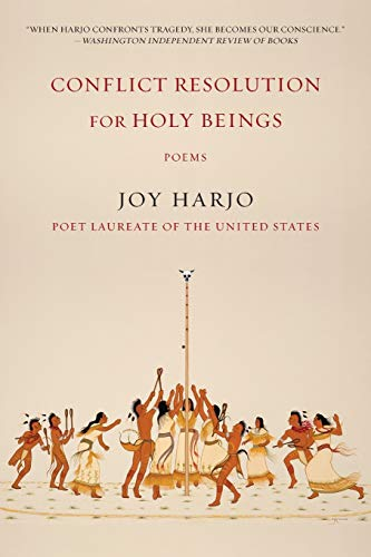Compare Textbook Prices for Conflict Resolution for Holy Beings: Poems Reprint Edition ISBN 9780393353631 by Harjo, Joy