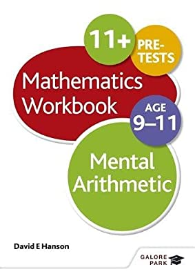 Mental Arithmetic Workbook Age 9-11 by Galore Park