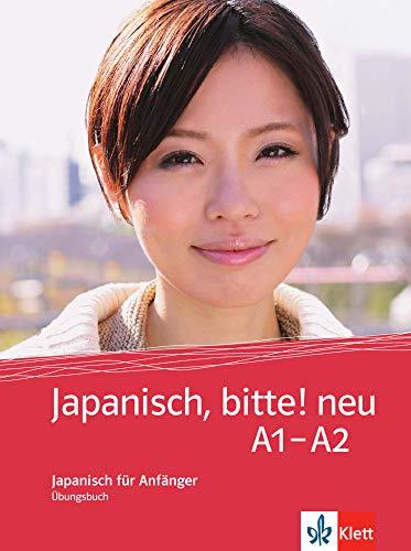 Japanisch, bitte! neu - Nihongo de dooso A1-A2: Japanisch für Anfänger. Übungsbuch (Japanisch, bitte! - Nihongo de dooso: Japanisch für Anfänger)