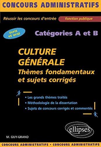 Culture générale catégories A et B. Thèmes fondamentaux et sujets corrigés