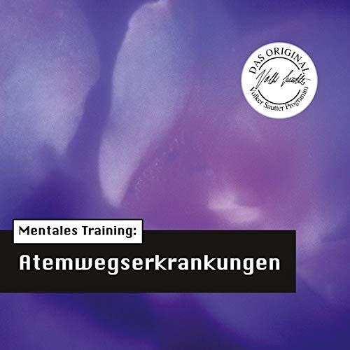 Die Hörapotheke – Mentales Training: Atemwegserkrankungen: Das Original-Volker-Sautter-Programm